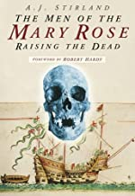 The Men of the Mary Rose: Raising the Dead