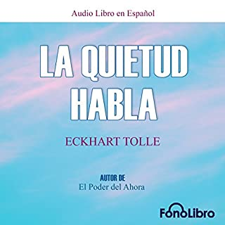 La Quietud Habla [Stillness Speaks] audiobook cover art