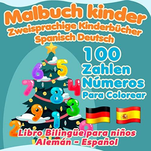 Zweisprachige Kinderbücher Spanisch Deutsch, Malbuch Kinder, Zahlen: (Libro bilingüe alemán español para niños)