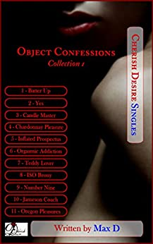 Object Confessions Collection 1 (Cherish Desire Singles) by [Max D]