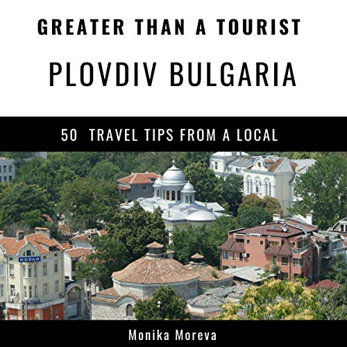 Couverture de Greater Than a Tourist - Plovdiv, Bulgaria
