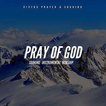 Pray of God Soaking