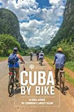 Cuba by Bike: 36 Rides Across the Caribbean's Largest Island (English Edition)