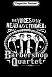 Composition Notebook: Funny Barbershop Quartet - Music Singing PicksPlace Journal/Notebook Blank Lined Ruled 6x9 100 Pages