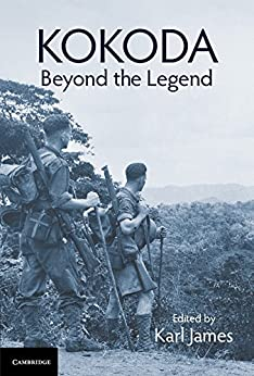 Kokoda: Beyond the Legend by [Karl James]