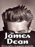 James Dean - El Principito y el Pequeño Bastardo