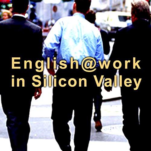 『ビジネス英会話 English@Work In Silicon Valley (第1~4章)』のカバーアート