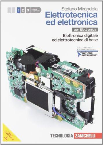 Elettrotecnica ed elettronica. Per le Scuole superiori. Con CD-ROM. Con espansione online. Elettronica digitale ed elettrotecnica di base (Vol. 1)