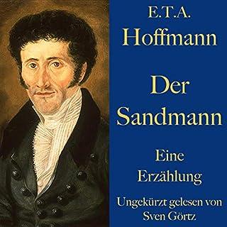 Der Sandmann     Eine Erzählung              Autor:                                                                                                                                 E. T. A. Hoffmann                               Sprecher:                                                                                                                                 Sven Görtz                      Spieldauer: 1 Std. und 43 Min.     2 Bewertungen     Gesamt 5,0