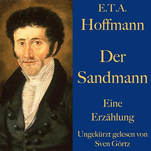 Der Sandmann     Eine Erzählung              Autor:                                                                                                                                 E. T. A. Hoffmann                               Sprecher:                                                                                                                                 Sven Görtz                      Spieldauer: 1 Std. und 43 Min.     3 Bewertungen     Gesamt 4,7