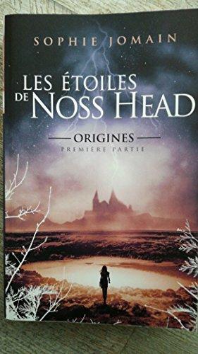 Les Étoiles de Noss Head - Tome 4 - Origines 1ère Partie