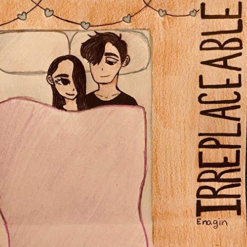 Irreplaceable [Explicit]