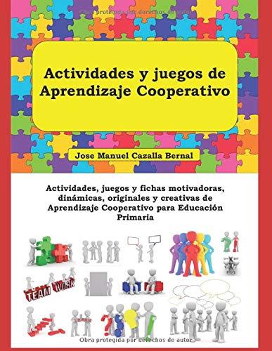 Actividades y juegos de Aprendizaje Cooperativo:...