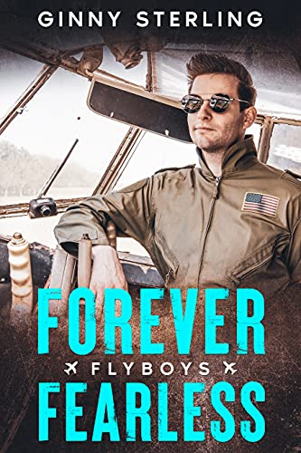 Forever Fearless: A Sweet Contemporary Romance (Flyboys Book 2) (English Edition)
