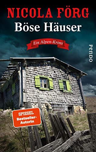 Böse Häuser (Alpen-Krimis 12): Ein Alpen-Krimi