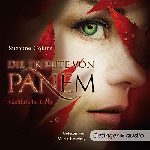 Gefährliche Liebe (Die Tribute von Panem 2) audiobook cover art
