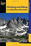 Climbing and Hiking in the Wind River Mountains (Climbing Mountains Series)