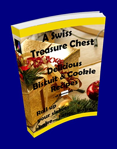 Volume 02 - A Swiss Treasure Chest of delicious Biscuit & Cookie Recipes (Christmas Bakery - Recipe Book 2) (English Edition)