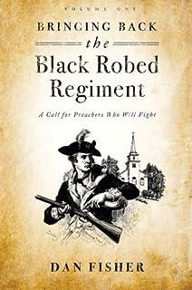 Bringing Back the Black Robed Regiment: Volume 1 by Dan Fisher (2013-09-24)