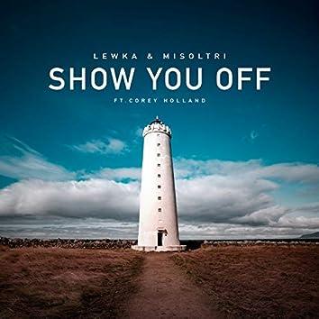 Show You Off