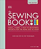 The Sewing Book New Edition: Over 300 Step-by-Step Techniques basic sewing machines May, 2021