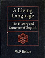 A Living Language: The History and Structure of English