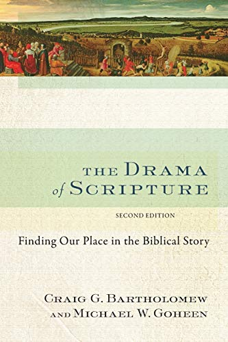 Compare Textbook Prices for The Drama of Scripture: Finding Our Place in the Biblical Story 2 Edition ISBN 9780801049569 by Bartholomew, Craig G.,Goheen, Michael W.