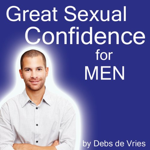 Great Sexual Confidence for Men audiobook cover art