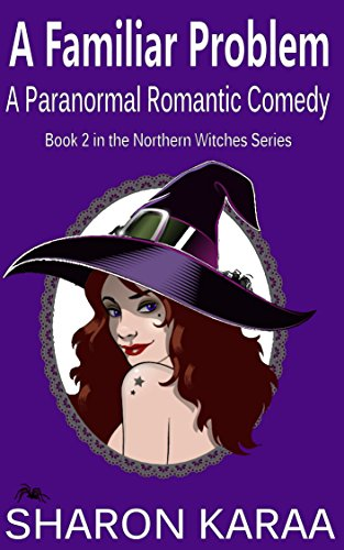 Book: A Familiar Problem (Northern Witches Series Book 2) by Sharon Karaa
