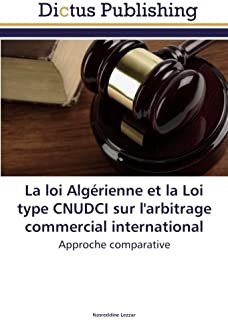 La loi Algérienne et la Loi type CNUDCI sur l'arbitrage commercial international (OMN.DICTUS)