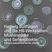 Hedwig Bollhagen and the HB-Workshops: Sample Pieces and Series Objects