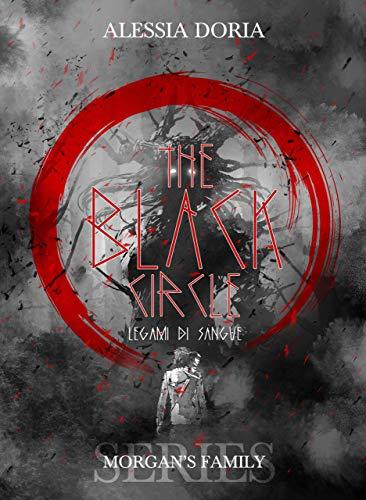 The Black Circle: Legami di sangue (Morgan's Family Vol. 2)