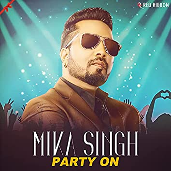Mika Singh - Party On
