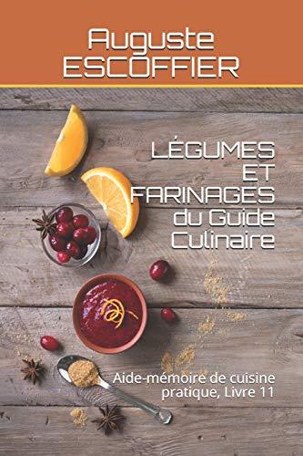 LÉGUMES ET FARINAGES du Guide Cu...