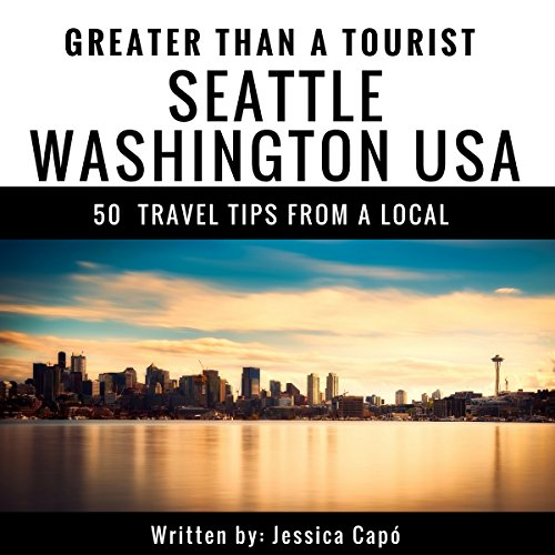 Greater Than a Tourist: Seattle, Washington, USA audiobook cover art