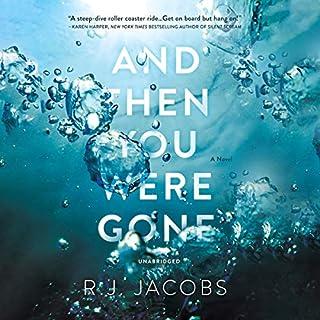 And Then You Were Gone     A Novel              Auteur(s):                                                                                                                                 R. J. Jacobs                               Narrateur(s):                                                                                                                                 Amy McFadden                      Durée: 10 h et 5 min     2 évaluations     Au global 4,0