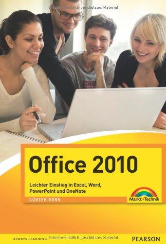 Office 2010: Leichter Einstieg in Excel, Word, PowerPoint und OneNote (easy)