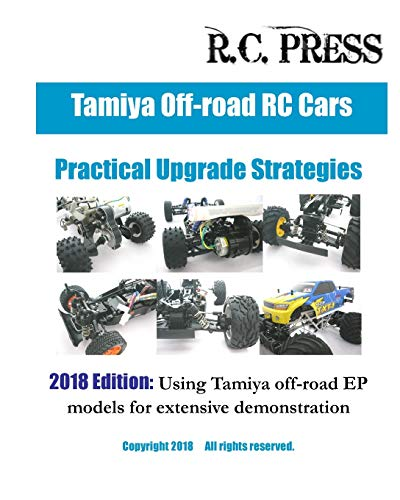 Tamiya Off-road RC Cars Practical Upgrade Strategies 2018 Edition: Using Tamiya off-road EP models for extensive demonstration
