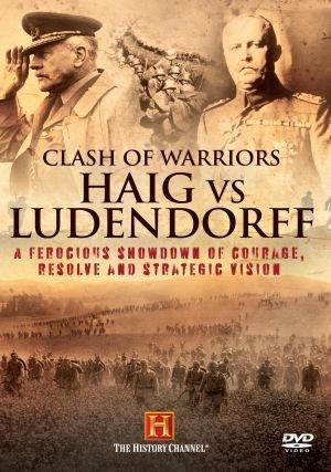 Clash of warriors - Haig Vs Ludendorff - Stories of world war 1 DVD