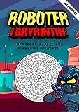 Roboter Labyrinthe Abenteuer-Rätsel für Kinder ab 5 Jahren: Labyrinthe für Kinder mit 100 lustigen Roboter Labyrinth-Puzzles ab 5 Jahren - ... mit den Robotern Labyrinthe Buch für Kinder