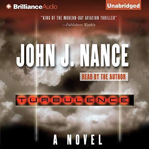Turbulence                   By:                                                                                                                                 John J. Nance                               Narrated by:                                                                                                                                 John J. Nance                      Length: 11 hrs and 7 mins     57 ratings     Overall 4.4