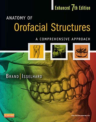 Anatomy of Orofacial Structures - Enhanced 7th Edition - E-Book: A Comprehensive Approach (Anatomy o