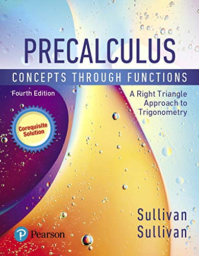 Compare Textbook Prices for MyLab Math with Pearson eText -- Standalone Access Card -- for Precalculus: Concepts Through Functions, A Right Triangle Approach to Trigonometry, A Corequisite Solution 4 Edition ISBN 9780135874738 by Sullivan, Michael,Sullivan III, Michael,Bernards, Jessica,Fresh, Wendy