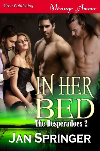 Book: In Her Bed - The Desperadoes 2 by Jan Springer