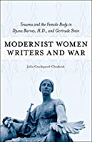 Modernist Women Writers and War: Trauma and the Female Body in Djuna Barnes, H.D., and Gertrude Stein (Southern Literary Studies)