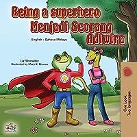 Being a Superhero (English Malay Bilingual Book for Kids) (English Malay Bilingual Collection)