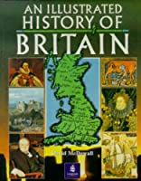 ILLUSTRATED HISTORY OF BRITAIN (Longman Background Books)