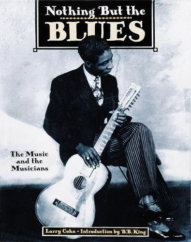 Nothing But the Blues : The Musi...