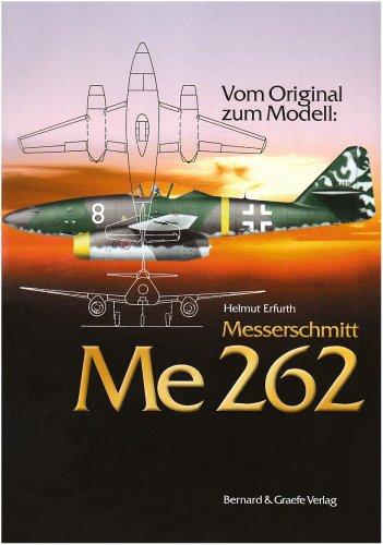 Vom Original zum Modell: Messerschmidt Me 262