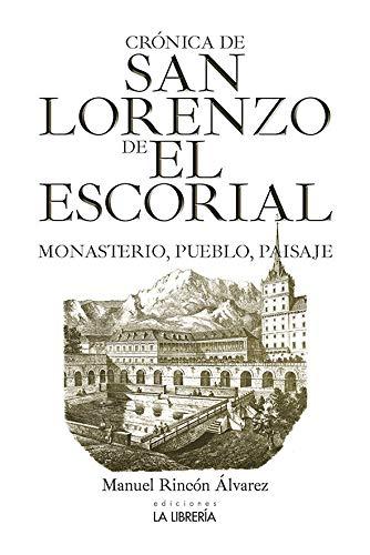 Crónica de San Lorenzo de El Escorial.Monasterio, pueblo y paisaje